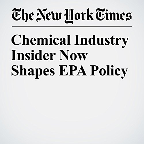 Chemical Industry Insider Now Shapes EPA Policy copertina