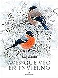Aves que veo en invierno (VARIOS)