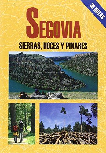Segovia. Sierras, hoces y pinares (Las Mejores Excursiones Por...)