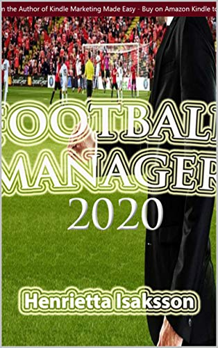 Football Manager 2020 Game Guide (English Edition)