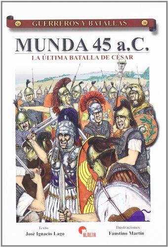 Munda 45 a.C. : la última batalla de César