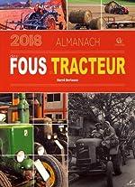 Almanach des fous du tracteur 2018 de Hervé Berteaux
