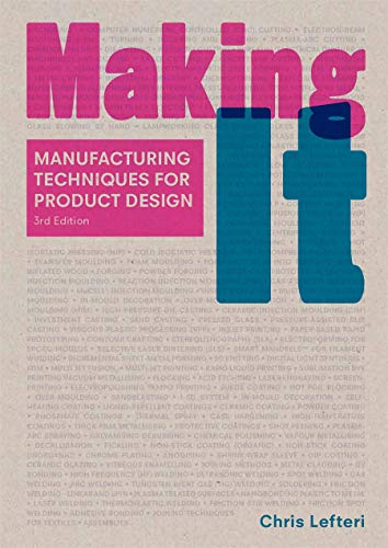 Making It Third Edition: manufacturing Techniques for Product Design