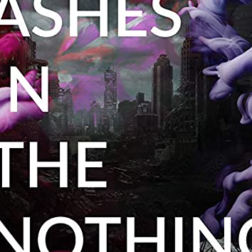 Ashes in the Nothing