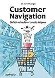 Customer Navigation: Einfach verkaufen – Umsatz steigern. Gute Impulse für Online Shops