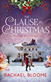 The Clause in Christmas : A Small-Town Christmas Romance (Poppy Creek Book 1)