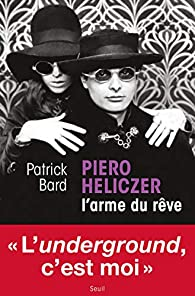 Piero Heliczer : L'arme du rêve par Patrick Bard