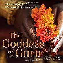 The Goddess and the Guru: A Spiritual Biography of Sri Amritananda Natha Saraswati