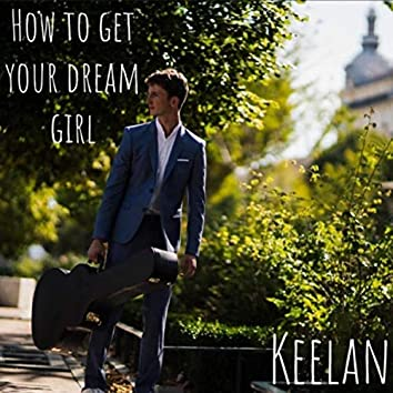 How to Get Your Dream Girl