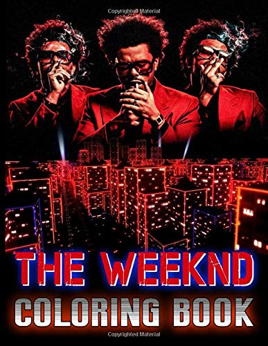 The Weeknd Coloring Book: The Weeknd Awesome Coloring Books For Adults With Exclusive Images