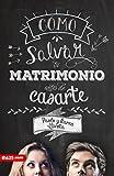 Como Salvar tu Matrimonio antes de Casarte (Spanish...
