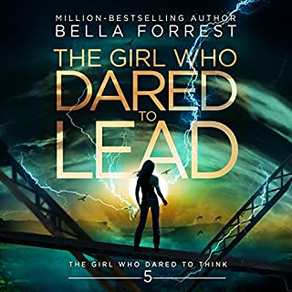 The Girl Who Dared to Think 5: The Girl Who Dared to Lead                   Written by:                                                                                                                                 Bella Forrest                               Narrated by:                                                                                                                                 Kirsten Leigh                      Length: 12 hrs and 14 mins     4 ratings     Overall 5.0