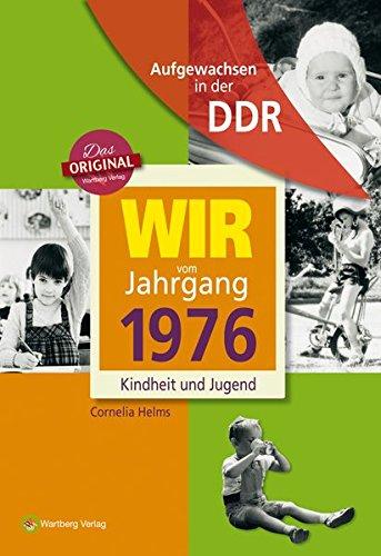 Aufgewachsen in der DDR - Wir vom Jahrgang 1976 - Kindheit und Jugend