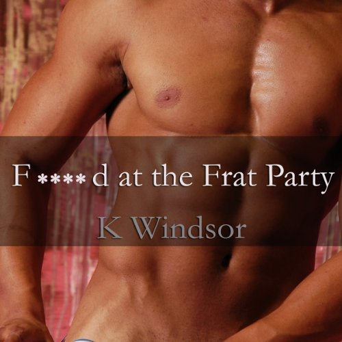 F--ked at the Frat Party audiobook cover art