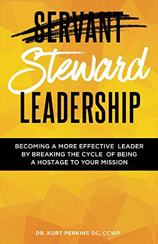 Steward Leadership: Becoming a more effective leader by breaking the cycle of being a hostage to your mission (English Edition)