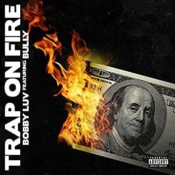 Trap On Fire (feat. Bully)