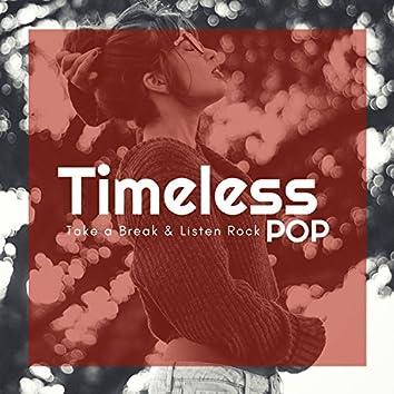 Timeless Pop - Take A Break & Listen Rock