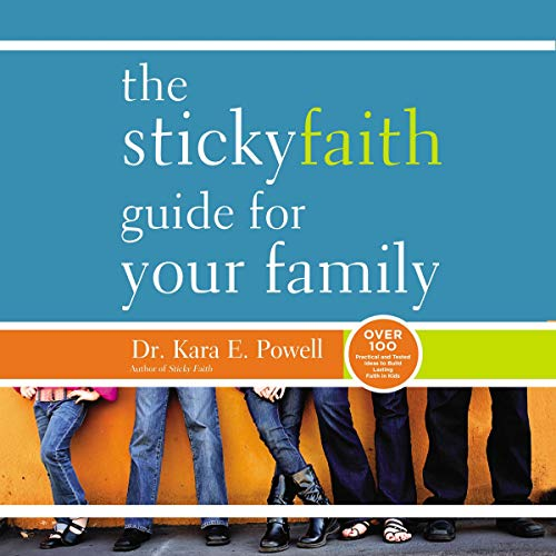 Page de couverture de The Sticky Faith Guide for Your Family