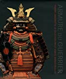 Armure du guerrier - Armures samouraï de la collection Ann et Gabriel Barbier-Mueller