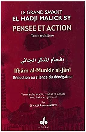 Pensee et action del hadji malick sy (t.III) : reduction au silence du denegateur (ifham al-munkir
