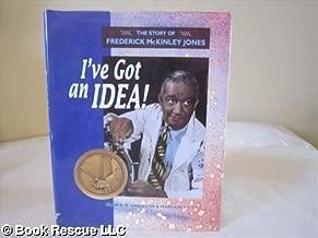 I'Ve Got an Idea!: The Story of Frederick McKinley Jones