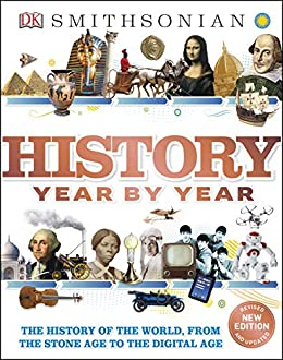 History Year by Year: The History of the World, from the Stone Age to the Digital Age by [DK]