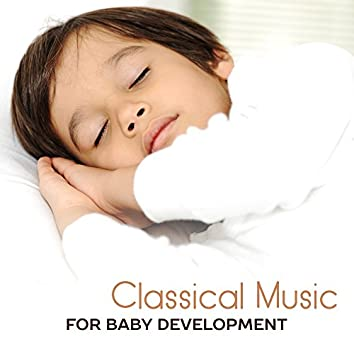Classical Music for Baby Development – Learn with Baby, Soft Sounds for Child, Peaceful Classical Music