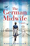 The German Midwife: A must read historical romance from the USA Today best seller
