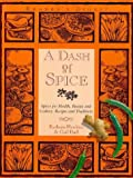 A Dash of Spice: Spices for Health, Beauty and Cookery - Recipes and Traditions by Kathryn Hawkins Gail Duff (1997-10-01) Hardcover