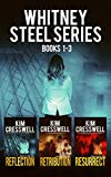 The Whitney Steel Romantic Thriller Series: Books 1-3 (English Edition)