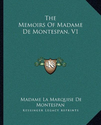 The Memoirs Of Madame De Montespan, V1 download ebooks PDF Books