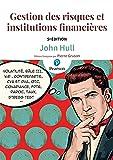 GESTION DES RISQUES ET INSTITUTIONS FINANCIERES 4E ED