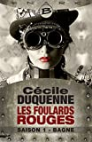 Bagne - Les Foulards rouges - Saison 1: Les Foulards rouges, T1 (French Edition)