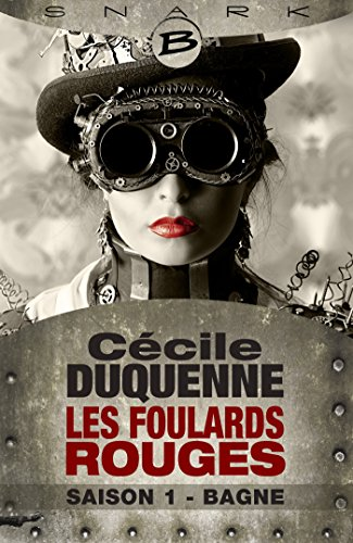 Bagne - Les Foulards rouges - Saison 1: Les Foulards rouges, T1 (French Edition)