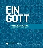 Ein Gott - Abrahams Erben am Nil: Juden, Christen und Muslime in Ägypten von der Antike bis zum Mittelalter