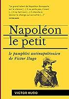 Napoléon le Petit: Le pamphlet antinapoléonien de Victor Hugo