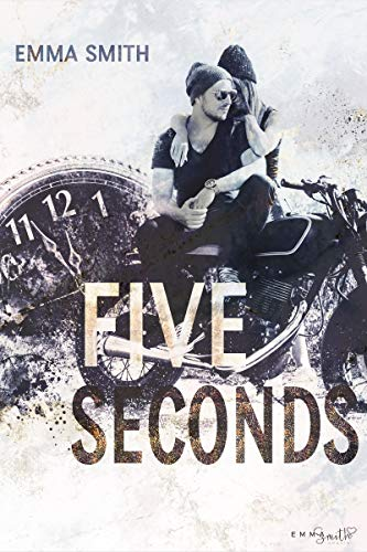 Five Seconds (MC-Chicago 1) by [Emma  Smith ]