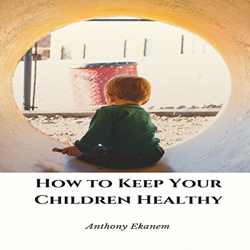 How to Keep Your Children Healthy audiobook cover art