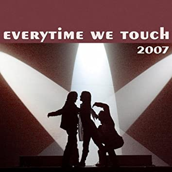 Everytime We Touch 2007