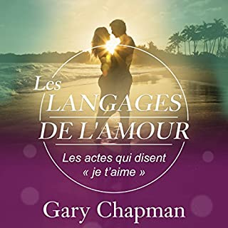 Les langages de l'Amour. Les actes qui disent « je t'aime »                   De :                                                                                                                                 Gary Chapman                               Lu par :                                                                                                                                 Bertrand Maudet                      Durée : 4 h et 53 min     37 notations     Global 4,9