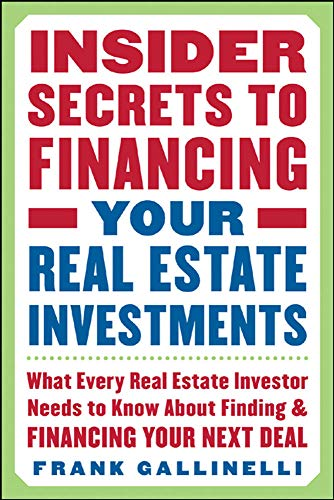 Real Estate Investing Books! - Insider Secrets to Financing Your Real Estate Investments: What Every Real Estate Investor Needs to Know About Finding and Financing Your Next Deal