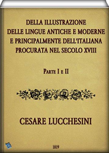 Della illustrazione delle lingue antiche e moderne e principalmente dell'italiana (Parte I & II)