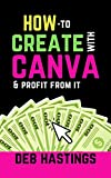 How To Create With Canva & Profit From It (English Edition)
