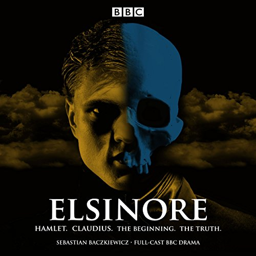 Elsinore: Hamlet. Claudius. The Beginning. The Truth cover art