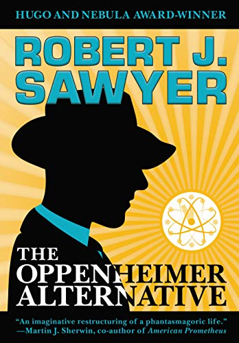 The Oppenheimer Alternative by [Robert J. Sawyer]