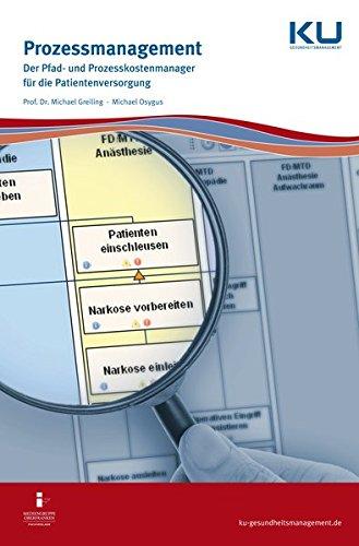 Prozessmanagement: Der Pfad- und Prozesskostenmanager für die Patientenversorgung