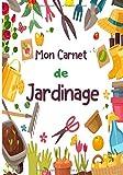 Mon Carnet de Jardinage: Carnet de suivi pour les jardiniers | Contient 50 fiches pratiques | Petit Format | Le jardinage n'a jamais été aussi facile | Mon potager mois par mois |