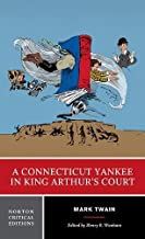 A Connecticut Yankee in King Arthur's Court (First Edition) (Norton Critical Editions)