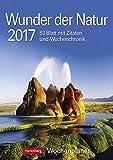 Wunder der Natur - Kalender 2017: Wochenplaner, 53 Blatt mit Zitaten und Wochenchronik