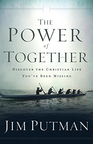 Power of Together: Discover the Christian Life You've Been Missing